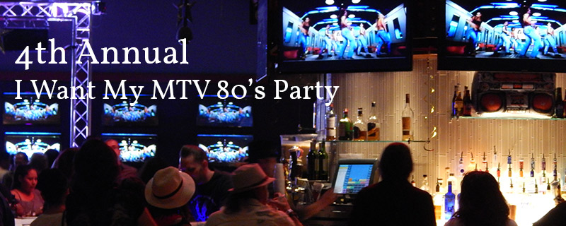 I Want My MTV 80's Party